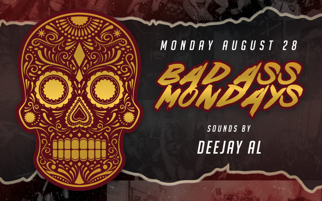 Bad Ass Mondays with Deejay Al